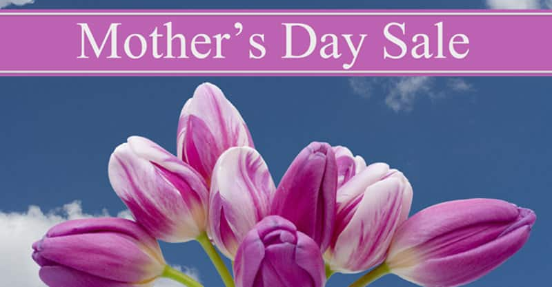 Mother's Day Weekend Sale!